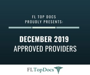FL Top Docs Proudly Presents December 2019 Approved Providers