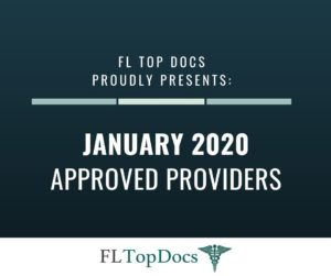 FL Top Docs Proudly Presents January 2020 Approved Providers