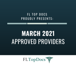 FL Top Docs Proudly Presents March 2021 Approved Providers